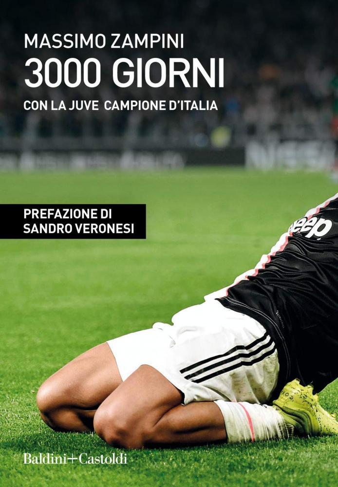 3000 giorni con la Juve campione d'Italia, il nuovo libro di Massimo Zampini